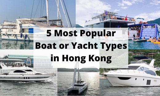 5 Most Popular Boat or Yacht Types In Hong Kong - The 2020 Guide.
